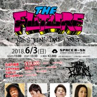 THE FUTURE 2018.6/3 @ SPACE A-Sh